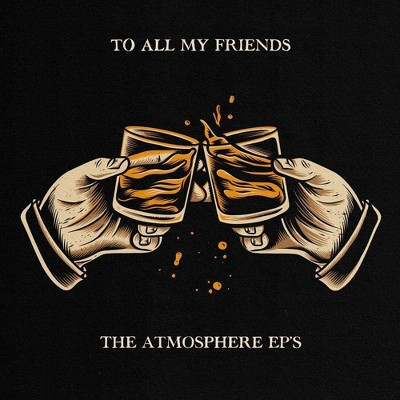 Atmosphere - To All My Friends Blood Makes The Blade (Vinyl)