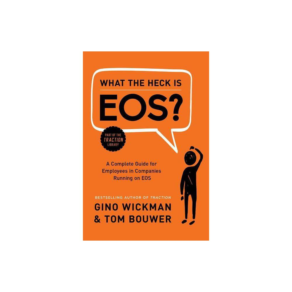 What the Heck Is Eos? - by Gino Wickman & Tom Bouwer (Hardcover) Gino Wickman, bestselling author of Traction, has a passion for helping people get what they want from their businesses. To fulfill that passion, he created the Entrepreneurial Operating System(R) (EOS), which helps leaders run better businesses, get better control, have better life balance, and gain more traction--with the entire organization advancing together as a cohesive team. Wickman is the founder of EOS Worldwide, a growing organization of successful entrepreneurs collaborating as certified EOS Implementers to help people experience all the organizational and personal benefits of implementing EOS. He also delivers workshops and keynote addresses. Thomas J. Bouwer has a passion for helping entrepreneurs and their leadership teams simplify, clarify and achieve their vision. In addition to starting and running three of his own companies in Turkey, Tom has worked with a diverse range of companies from start-ups to Fortune 50 companies. His nearly three decades of global management and consulting experience in multiple industries help him quickly identify and solve chronic issues that keep a company from achieving optimal success. As a teacher, facilitator and coach, Tom spends most of his time as a Certified EOS(c) Implementer--helping leadership teams implement EOS in their companies. He earned his B.A. from Hope College and MBA from the Fuqua School of Business at Duke University. When not delivering EOS workshops or keynote addresses, Tom is most likely walking his dogs or hiking in the mountains.