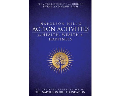Napoleon Hill's Action Activities for Health, Wealth and Happiness : An Official Publication of the - image 1 of 1