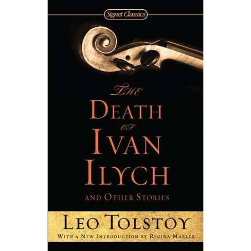 The Death of Ivan Ilych and Other Stories - (Signet Classics) by  Leo Tolstoy (Paperback) - image 1 of 1