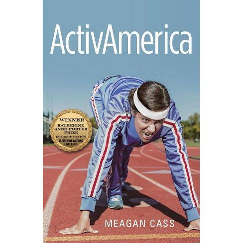 Activamerica - (Katherine Anne Porter Prize in Short Fiction) by  Meagan Cass (Paperback) - image 1 of 1