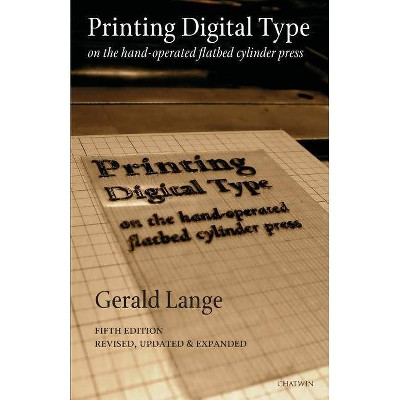 Printing Digital Type on the Hand-Operated Flatbed Cylinder Press - 5th Edition by  Gerald Lange (Paperback)