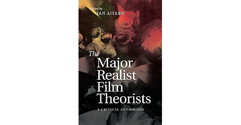 Major Realist Film Theorists : A Critical Anthology (Hardcover) - image 1 of 1