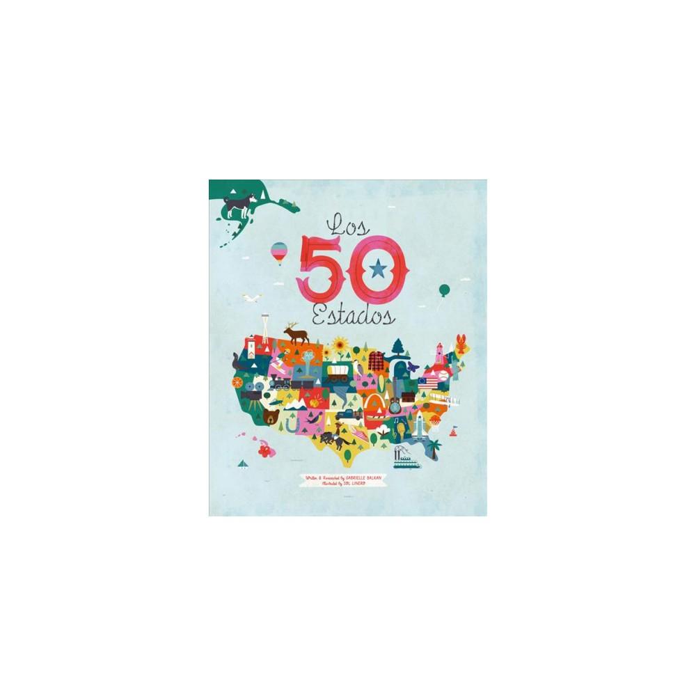 50 Estados/ The 50 States - by Gabrielle Balkan (Hardcover)