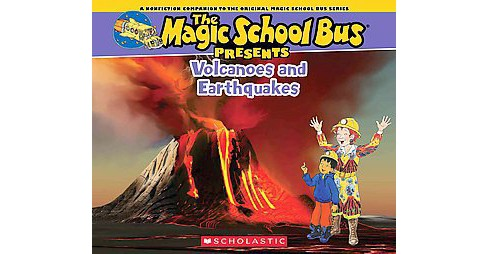 Volcanoes and Earthquakes : A Nonfiction Companion to the Original Magic School Bus Series (Paperback) - image 1 of 1