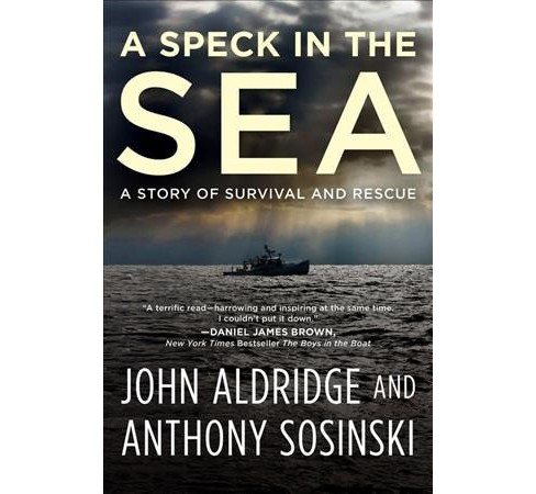 Speck in the Sea : A Story of Survival and Rescue - Reprint by John Aldridge & Anthony Sosinski - image 1 of 1