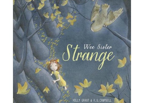 Wee Sister Strange -  by Holly Grant (Hardcover) - image 1 of 1