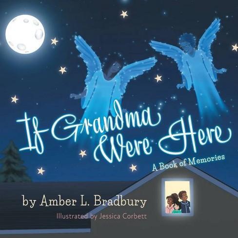 If Grandma Were Here - by  Amber L Bradbury (Paperback) - image 1 of 1