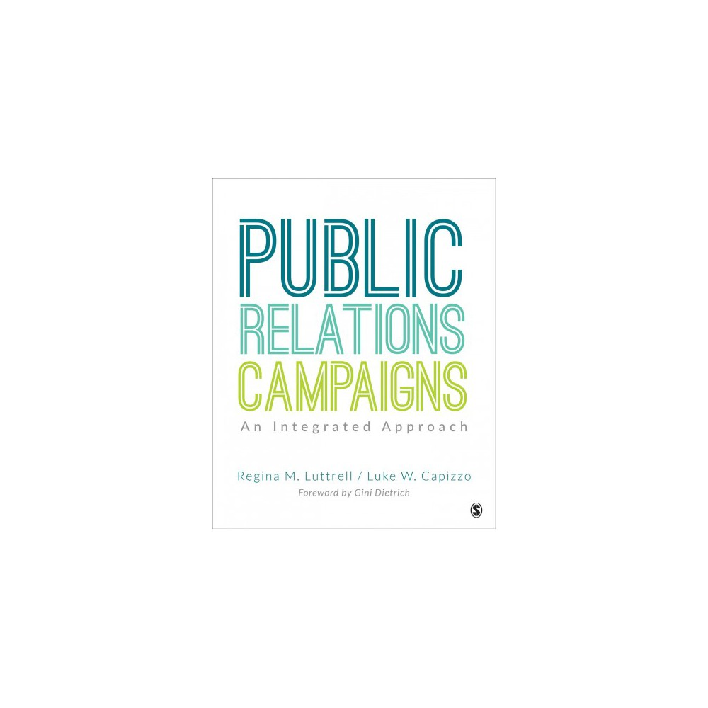 Public Relations Campaigns : An Integrated Approach - (Paperback)