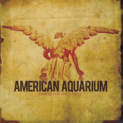 American Aquarium - Dances For The Lonely (CD) - image 1 of 1