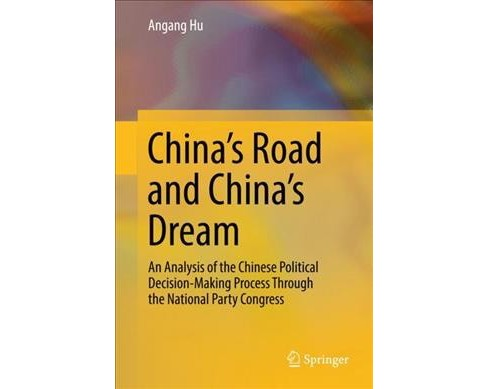 China's Road and China's Dream : An Analysis of the Chinese Political Decision-making Process Through - image 1 of 1
