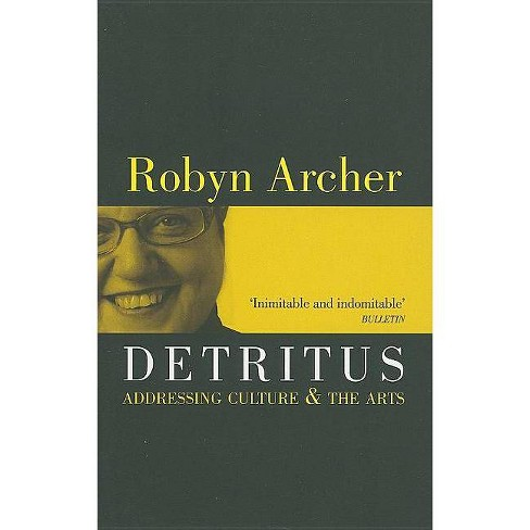 Detritus - by  Robyn Archer (Paperback) - image 1 of 1