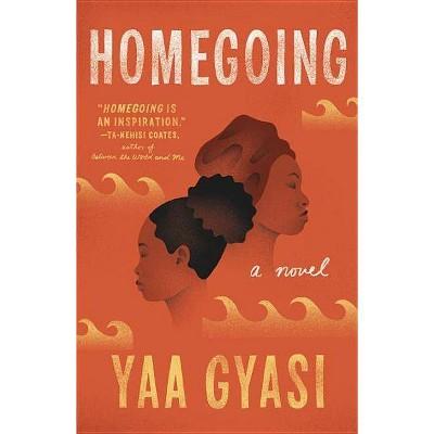 Homegoing - Reprint by Yaa Gyasi (Paperback)