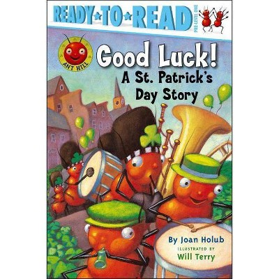 Good Luck! - (Ready-To-Read Ant Hill Kids - Level Pre1 (Paper)) by  Joan Holub (Paperback)