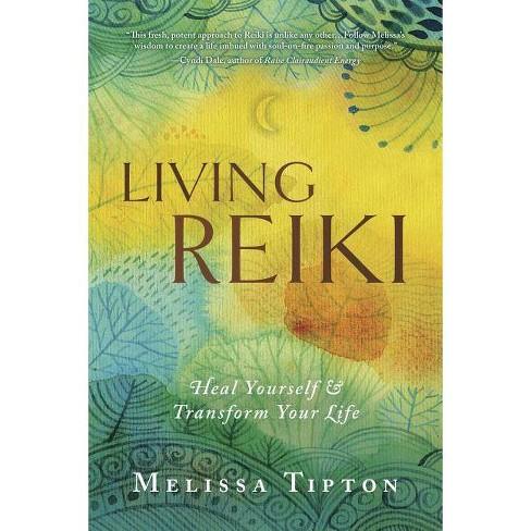 Living Reiki - by  Melissa Tipton (Paperback) - image 1 of 1