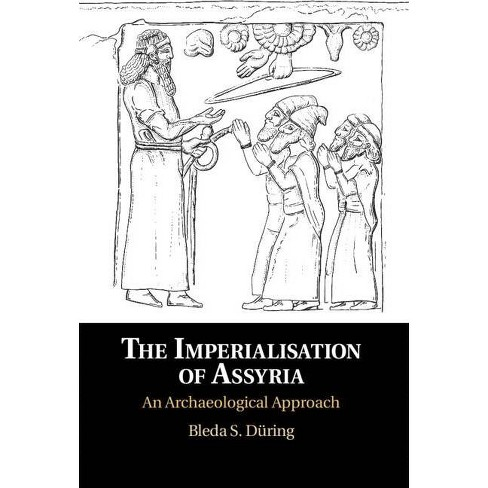 The Imperialisation of Assyria - by  Bleda S D�ring (Hardcover) - image 1 of 1