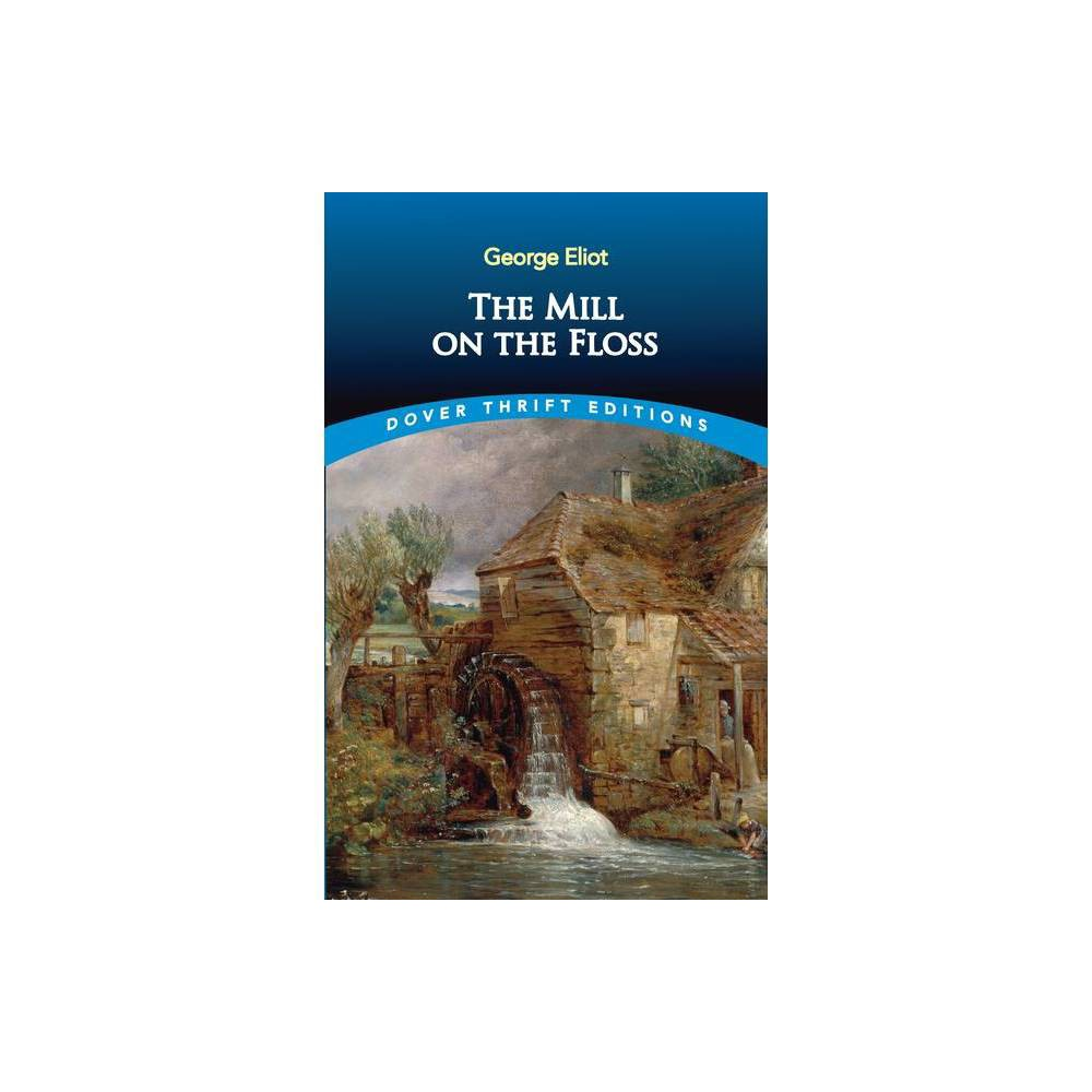The Mill On The Floss Dover Thrift Editions By George Eliot Paperback