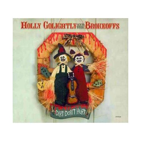 Holly Golightly - Dirt Don't Hurt (CD) - image 1 of 1