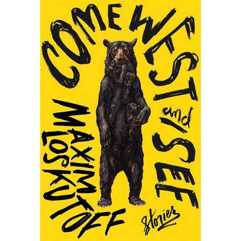 Come West and See - by  Maxim Loskutoff (Hardcover) - image 1 of 1