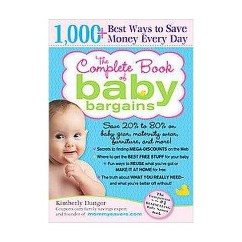 The Complete Book of Baby Bargains (Paperback) by Kimberly Danger - image 1 of 1