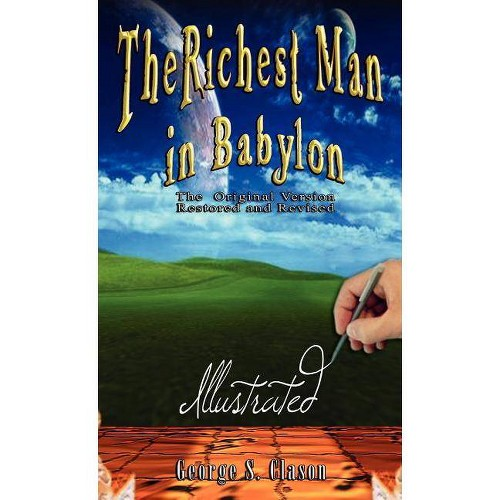 The Richest Man in Babylon - Illustrated - by George Samuel Clason (Hardcover)