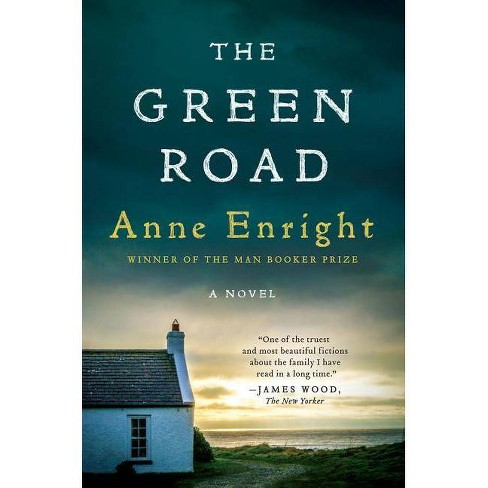 The Green Road - by  Anne Enright (Paperback) - image 1 of 1