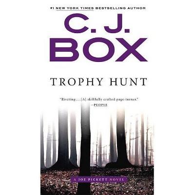 Trophy Hunt - (Joe Pickett Novel) by  C J Box (Paperback)