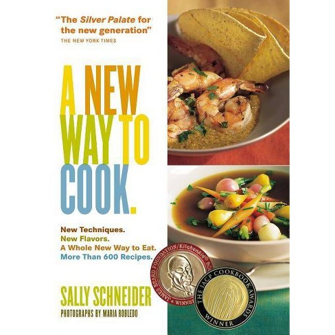 A New Way to Cook - by  Sally Schneider (Paperback) - image 1 of 1