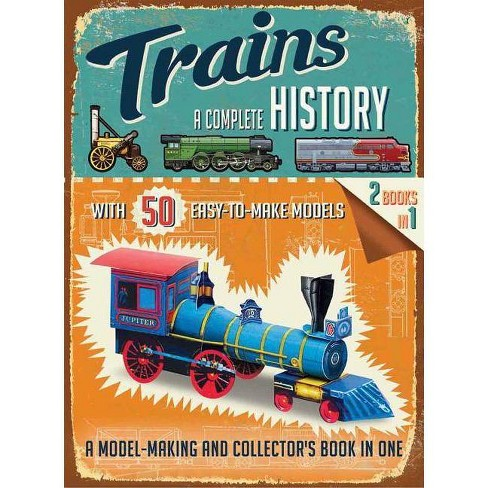 Trains - (Complete History) by  Philip Steele (Paperback) - image 1 of 1