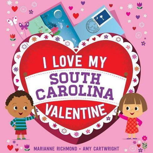 I Love My South Carolina Valentine - by Marianne Richmond (Board_book)