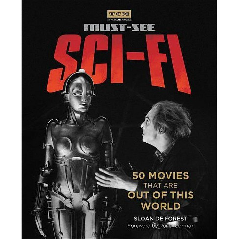 Must-See Sci-Fi - (Turner Classic Movies) by  Sloan de Forest (Paperback) - image 1 of 1