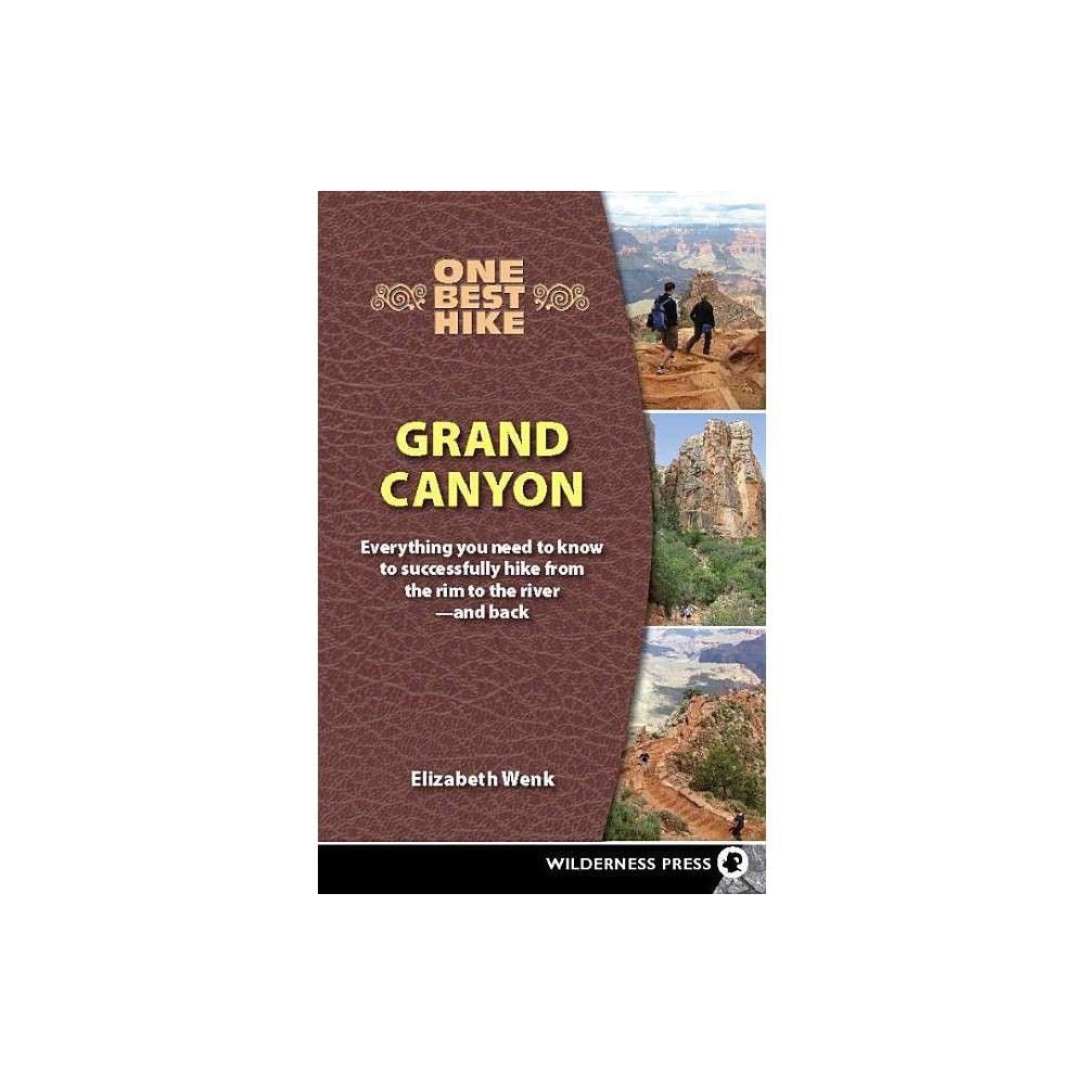 One Best Hike: Grand Canyon - by Elizabeth Wenk (Paperback)