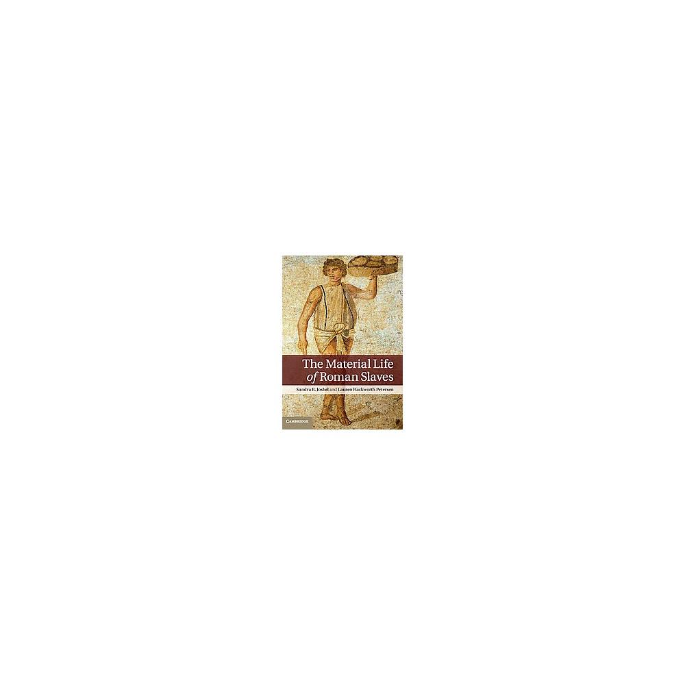 Material Life of Roman Slaves (Reprint) (Paperback) (Sandra R. Joshel & Lauren Hackworth Petersen) Material Life of Roman Slaves (Reprint) (Paperback) (Sandra R. Joshel & Lauren Hackworth Petersen)