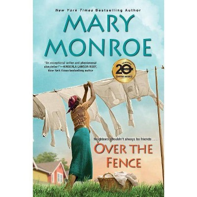 Over the Fence - Neighbors by Mary Monroe