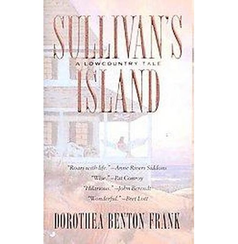 Sullivan's Island : A Lowcountry Tale (Reissue) (Paperback) (Dorothea Benton Frank) - image 1 of 1