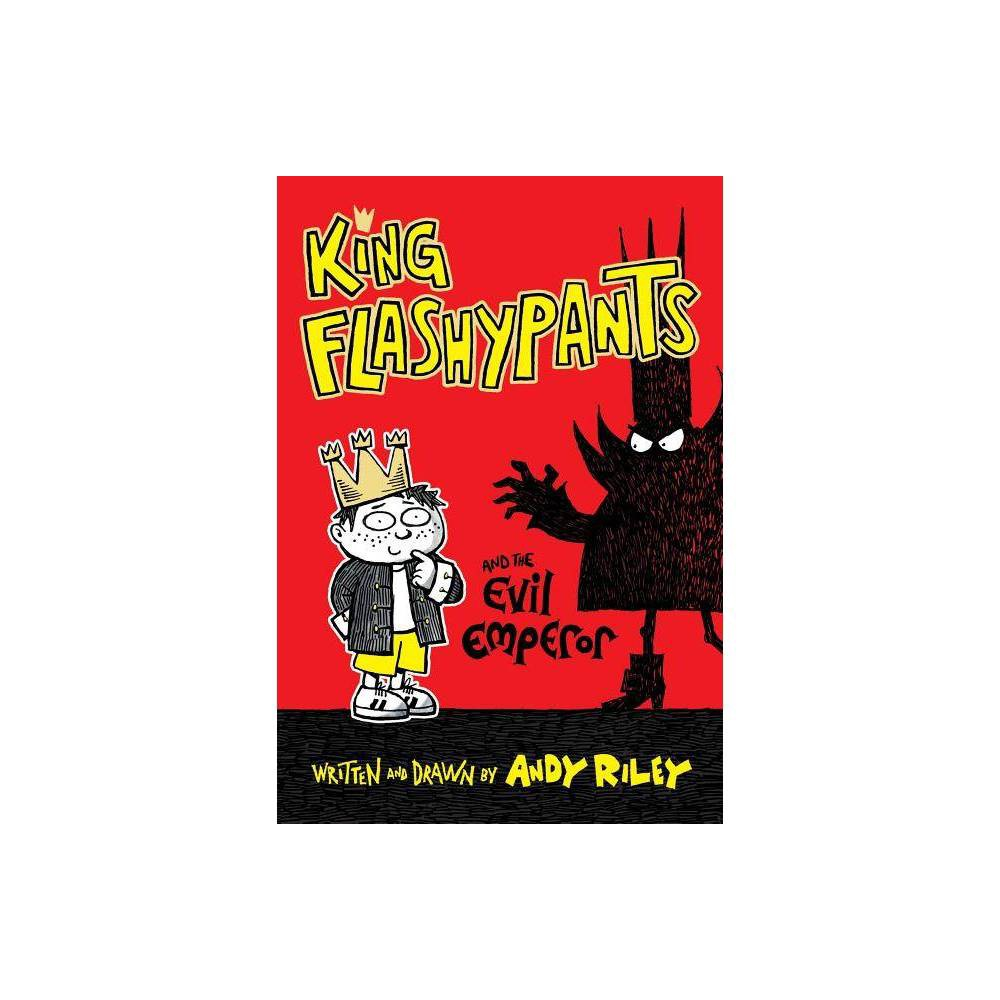 King Flashypants And The Evil Emperor By Andy Riley Hardcover