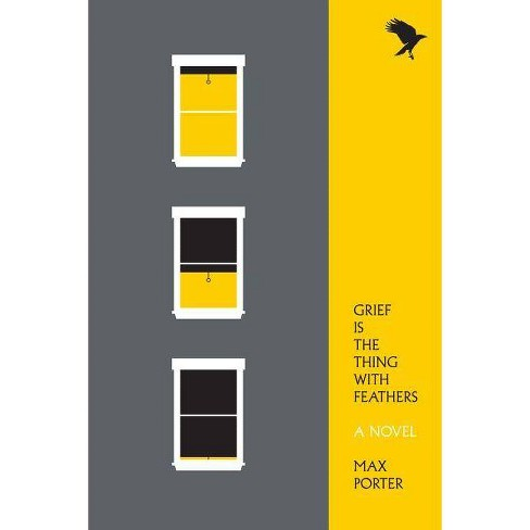 Grief Is the Thing with Feathers - by  Max Porter (Paperback) - image 1 of 1