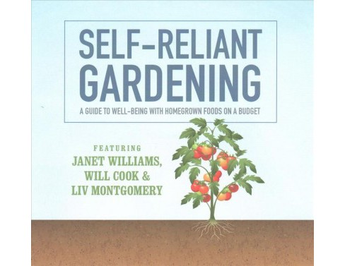Self-reliant Gardening : A Guide to Well-being With Home Grown Foods on a Budget - Library Edition - image 1 of 1