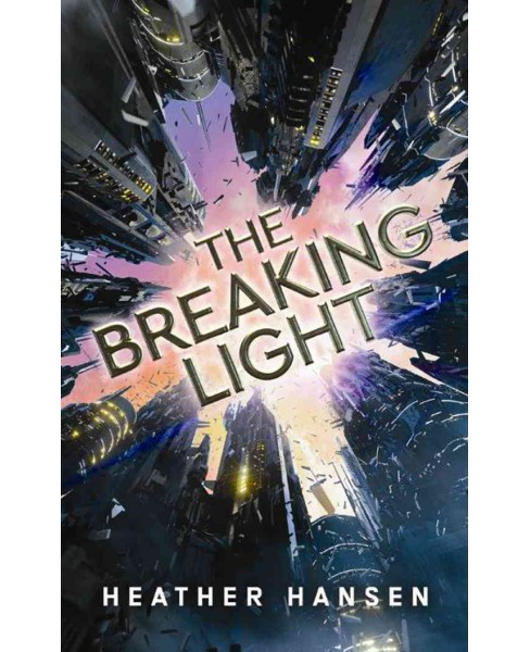 Breaking Light (Paperback) (Heather Hansen) - image 1 of 1