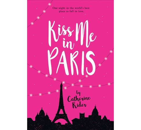 Kiss Me in Paris -  by Catherine Rider (Paperback) - image 1 of 1