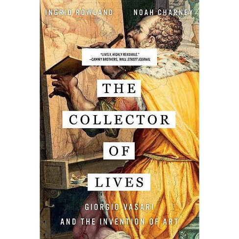 The Collector of Lives - by  Ingrid D Rowland (Paperback) - image 1 of 1