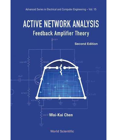 Active Network Analysis : Feedback Amplifier Theory (Paperback) (Wai-Kai Chen) - image 1 of 1