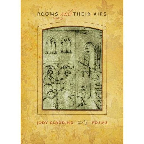 Rooms and Their Airs - by  Jody Gladding (Paperback) - image 1 of 1