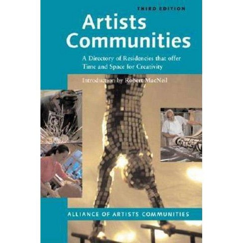 Artists Communities - (Artists Communities: A Directory of Residences That Offer Time & Spa) 3 Edition - image 1 of 1