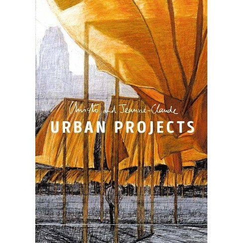 Christo and Jeanne-Claude: Urban Projects - (Hardcover) - image 1 of 1