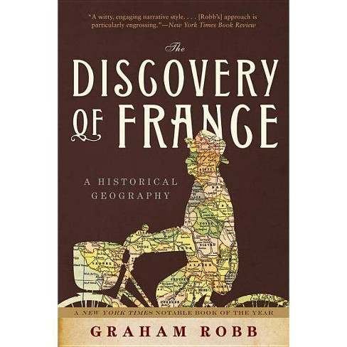 The Discovery of France - by  Graham Robb (Paperback) - image 1 of 1