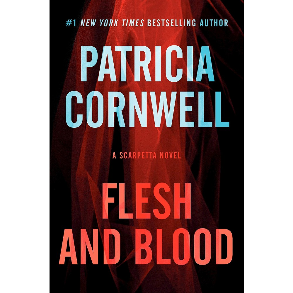 Flesh and Blood ( Scarpetta) (Hardcover) by Patricia Daniels Cornwell