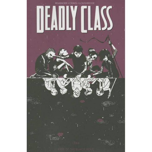 Deadly Class Volume 2: Kids of the Black Hole - (Deadly Class Tp) by  Rick Remender (Paperback) - image 1 of 1