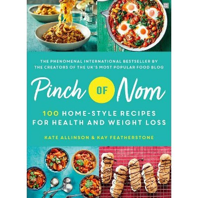 Pinch of Nom - by  Kate Allinson & Kay Featherstone (Hardcover)