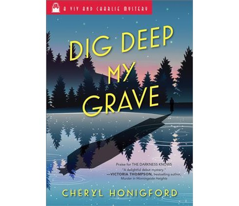 Dig Deep My Grave -  (Viv and Charlie Mystery) by Cheryl Honigford (Paperback) - image 1 of 1